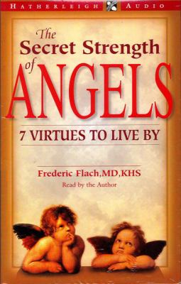 The Secret Strength of Angels: 7 Virtues to Live by 9781578260379
