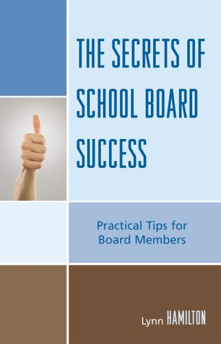 The Secrets of School Board Success: Practical Tips for Board Members 9781578867158