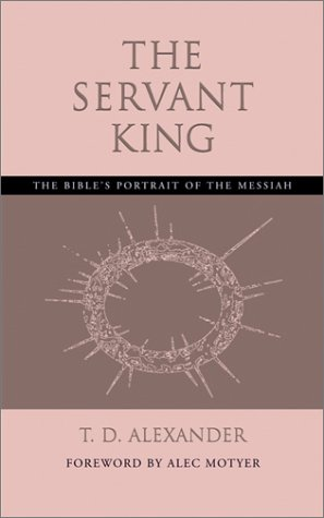 The Servant King: The Bible's Portrait of the Messiah 9781573832632