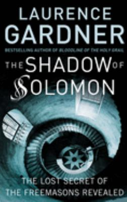 The Shadow of Solomon: The Lost Secret of the Freemasons Revealed 9781578634040