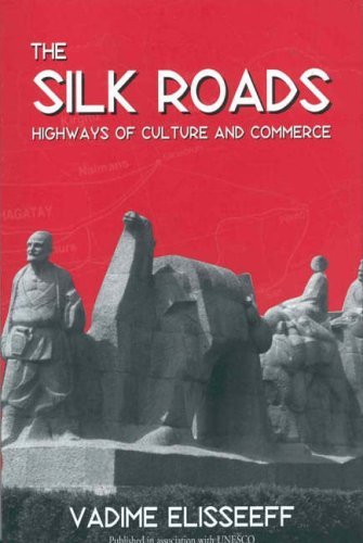 Silk Roads : Highways of Culture and Commerce