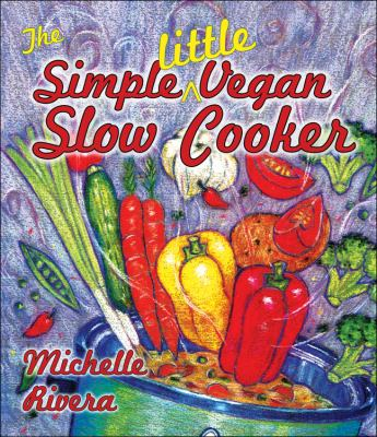 The Simple Little Vegan Slow Cooker 9781570672514