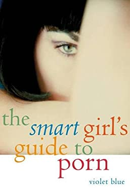 The Smart Girl's Guide to Porn 9781573442473