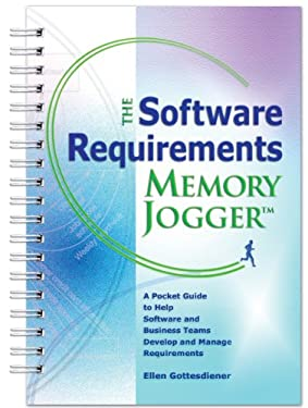 The Software Requirements Memory Jogger: A Desktop Guide to Help Software and Business Teams Develop and Manage Requirements 9781576811146