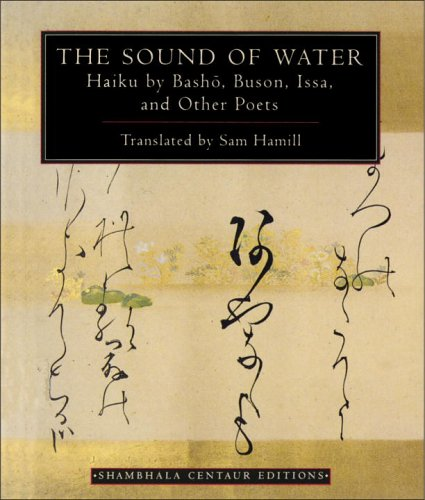 The Sound of Water: Haiku by Basho, Buson, Issa, and Other Poets 9781570620195