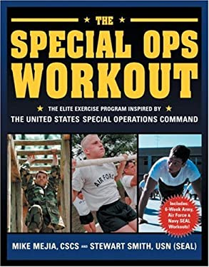 The Special Ops Workout: The Elite Exercise Program Inspired by the United States Special Operations Command 9781578261321
