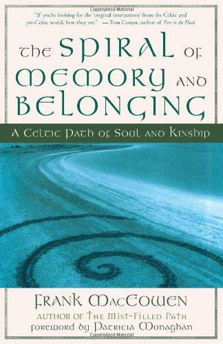 The Spiral of Memory and Belonging: A Celtic Path of Soul and Kinship 9781577314233