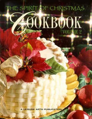 The Spirit of Christmas Cookbook 9781574860764