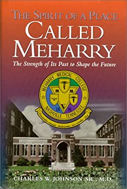 The Spirit of a Place Called Meharry 9781577361947