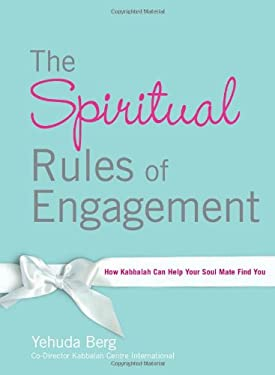 The Spiritual Rules of Engagement: How Kabbalah Can Help Your Soul Mate Find You 9781571895929
