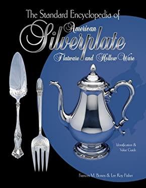 The Standard Encyclopedia of American Silverplate 9781574320619