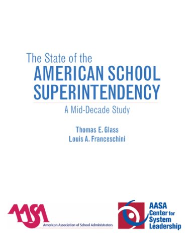 The State of the American School Superintendency: A Mid-Decade Study 9781578866373