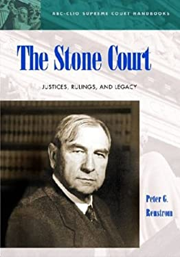 The Stone Court: Justices, Rulings, and Legacy 9781576071533