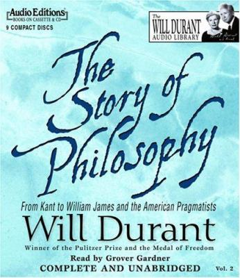 The Story of Philosophy: From Kant to William James and the American Pragmatists 9781572704206