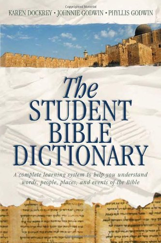 The Student Bible Dictionary: A Complete Learning System to Help You Understand Words, People, Places, and Events of the Bible 9781577489856