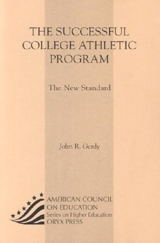 The Successful College Athletic Program: The New Standard 9781573565233