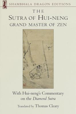 The Sutra of Hui-Neng: Grand Master of Zen 9781570623486