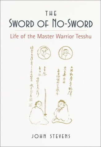 The Sword of No-Sword: Life of the Master Warrior Tesshu 9781570620508