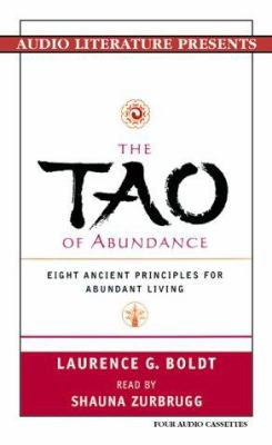 The Tao of Abundance: Eight Ancient Principles for Abundant Living (Audiocassette) 9781574533507