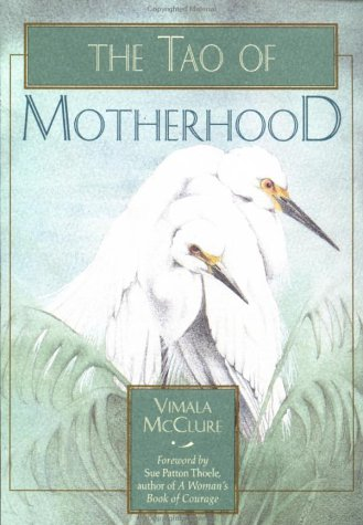 The Tao of Motherhood 9781577310143
