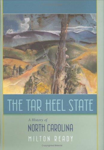 The Tar Heel State: A History of North Carolina 9781570035913
