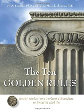 The Ten Golden Rules: Ancient Wisdom from the Greek Philosophers on Living the Good Life 9781571746054