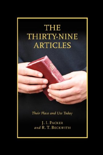 The Thirty-Nine Articles: Their Place and Use Today 9781573834131