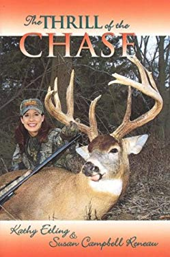 The Thrill of the Chase: Women and Their North American Big-Game Trophies 9781571571809