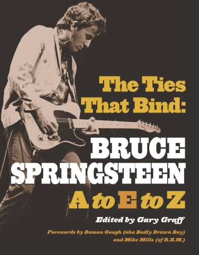 The Ties That Bind: Bruce Springsteen A to Z 9781578591572
