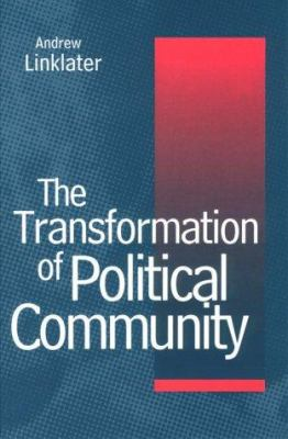The Transformation of Political Community: Ethical Foundations of the Post-Westphalian Era 9781570032578