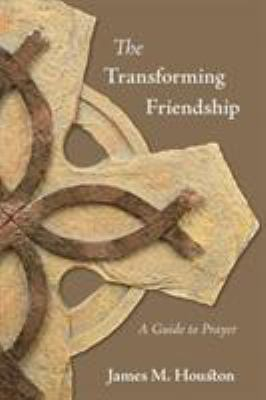 The Transforming Friendship: A Guide to Prayer 9781573834469