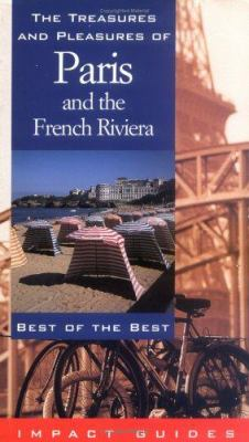 The Treasures and Pleasures of Paris and the French Riviera: Best of the Best 9781570230578
