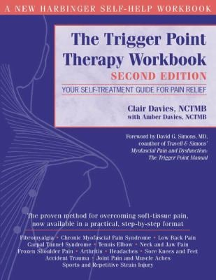 The Trigger Point Therapy Workbook: Your Self-Treatment Guide for Pain Relief
