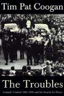 The Troubles: Ireland's Ordeal, 1966-1995 and the Search for Peace