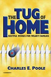 The Tug of Home: Restful Words for Weary Families