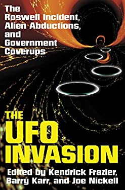 The UFO Invasion: The Roswell Incident, Alien Abductions, and Government Coverups 9781573921312