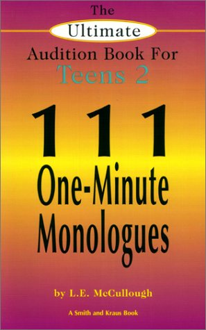 Ultimate Audition Book for Teens Vol. II : III One-Minute Monologues for Teens