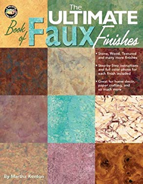The Ultimate Book of Faux Finishes 9781574865400
