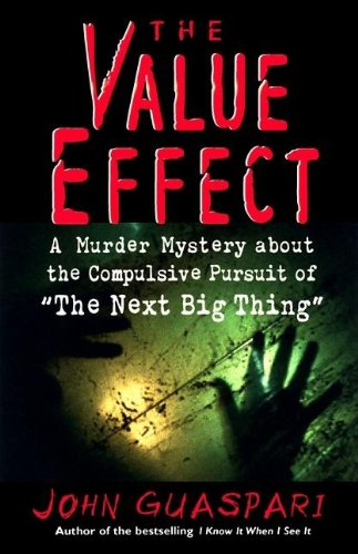 The Value Effect: A Murder Mystery about the Compulsive Pursuit of 'The Next Big Thing' 9781576750926