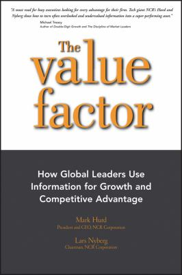 The Value Factor: How Global Leaders Use Information for Growth and Competitive Advantage 9781576601570
