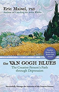 The Van Gogh Blues: The Creative Person's Path Through Depression 9781577316046