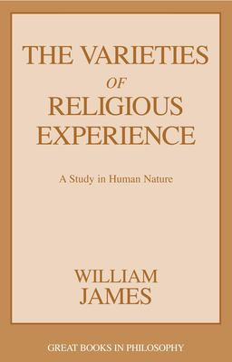 The Varieties of Religious Experience: A Study in Human Nature 9781573929813