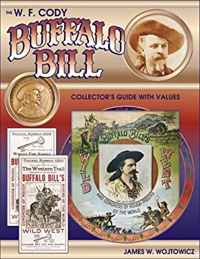 The W.F. Cody Buffalo Bill Collectors Guide with Values 9781574320084