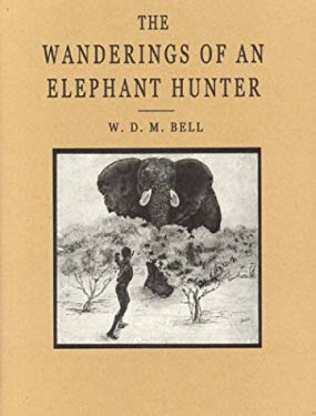 The Wanderings of an Elephant Hunter 9781571572240