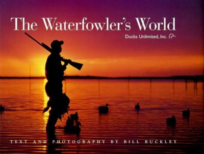 The Waterfowler's World 9781572232815