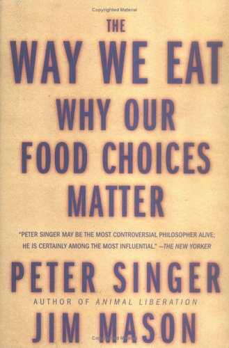 The Way We Eat: Why Our Food Choices Matter 9781579548896