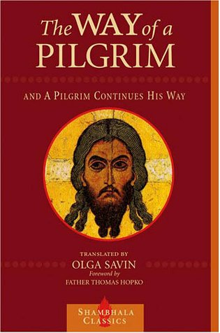 The Way of a Pilgrim and a Pilgrim Continues on His Way 9781570628078