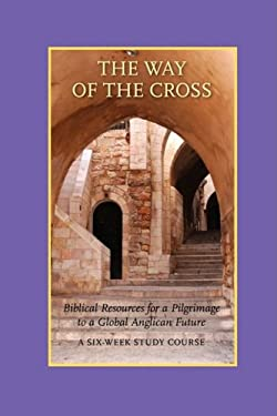 The Way of the Cross: A Six-Week Study Course 9781573834353
