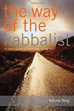 The Way of the Kabbalist: A User's Guide to Technology for the Soul 9781571896032