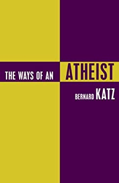 The Ways of an Atheist 9781573922739